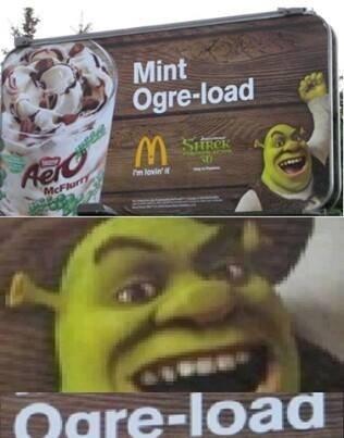 ogre load. .. Oh boy, is Shrek back in? ogre load Oh boy is Shrek back in?