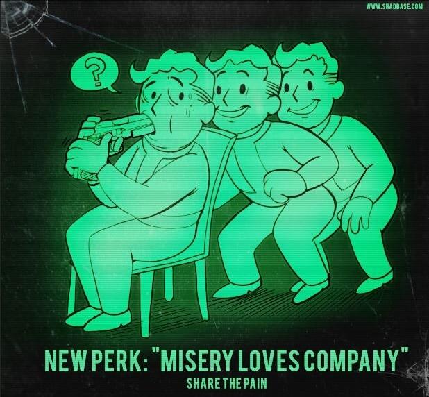 """Share the misery. . llr. sluttet. t; """" NEW PERK: """"MISERY LOVES COMPANY"""" - Share the misery llr sluttet t; """" NEW PERK: """"MISERY LOVES COMPANY"""" -"""
