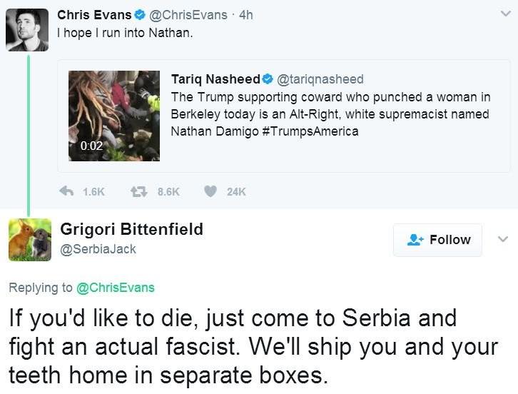 Slavs do not fuck around. Source: twitter.com/ChrisEvans/status/8534500... HIs reply: twitter.com/SerbiaJack/status/8534930.... Chris Evans' ( . I hope I run in Slavs do not fuck around Source: twitter com/ChrisEvans/status/8534500 HIs reply: com/SerbiaJack/status/8534930 Chris Evans' ( I hope run in