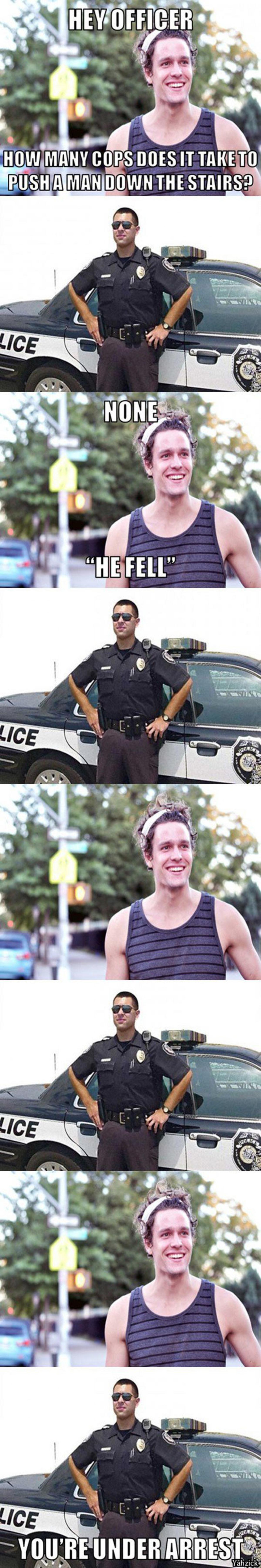 cops. .. He fell cops He fell