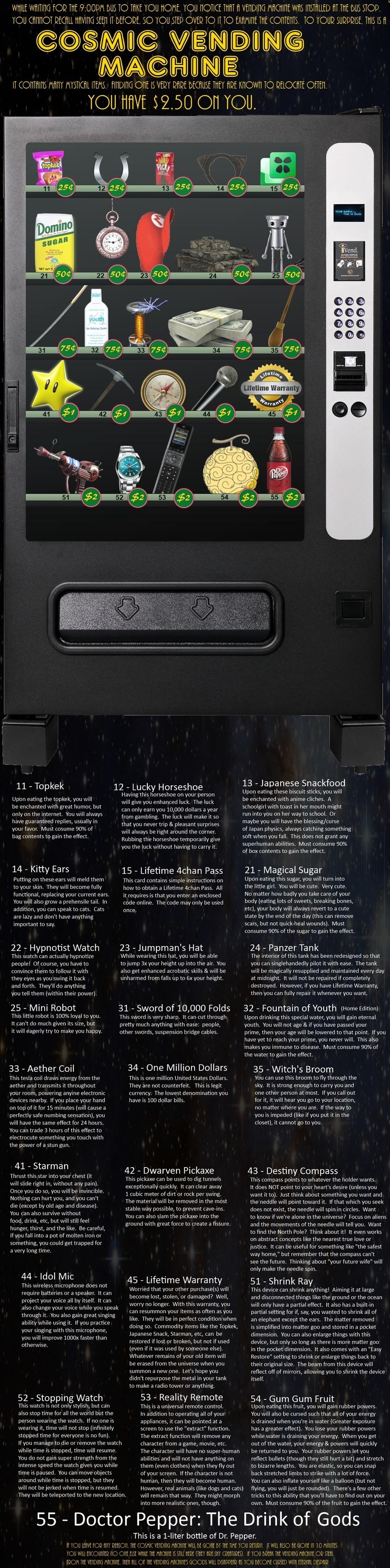 cosmic vending machine. .. get a million dollars buy the rest. CYOA
